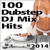 100 Dubstep DJ Mix Hits 2014 - Continuous 60min Set & Full Length Uncut 100 Top Dubstep & Sexy Bass Music Masters by Various Artists
