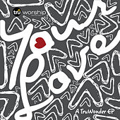 Your Love: A TruWonder EP by Tru Worship