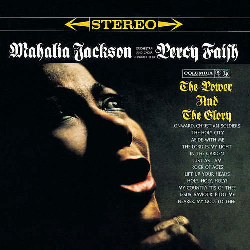 The Power And The Glory by Mahalia Jackson
