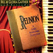 Reunion by Bill & Gloria Gaither