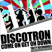 Come On Get On Down EP by Discotron