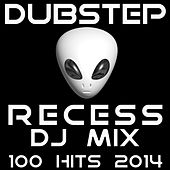 Dubstep Recess DJ Mix 100 Hits 2014 - Hard Dark Grimey Dubstep Continuous DJ 60 Min Mix by Various Artists