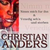 Nimm mich für ihn & Venedig seh´n und sterben by Christian Anders