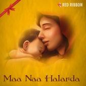 Maa Naa Halarda by Lalitya Munshaw
