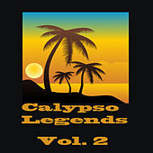 Calypso Legends Vol. 2 by Various Artists