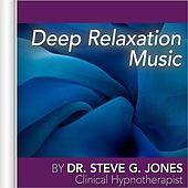 Deep Relaxation Music by Dr. Steve G. Jones