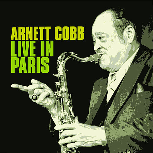 Live in Paris 1974 (Live) [feat. Tiny Grimes] by Arnett Cobb