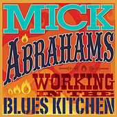 Working in the Blues Kitchen by Mick Abrahams