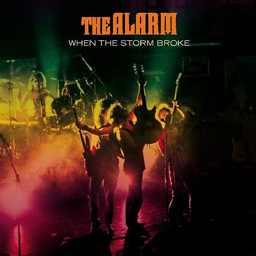When the Storm Broke by The Alarm