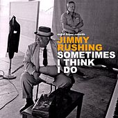 Sometimes I Think I Do von Jimmy Rushing