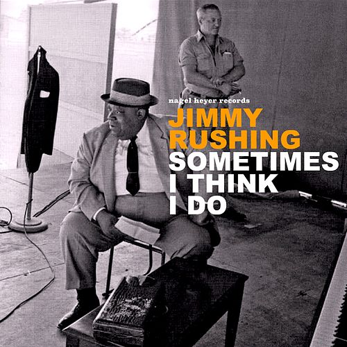 Sometimes I Think I Do by Jimmy Rushing