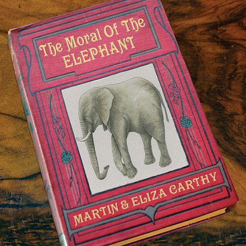 The Moral of the Elephant by Eliza Carthy