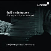 David Brynjar Franzson: The Negotiation of Context by Yarn