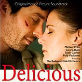 Delicious (Original Motion Picture Soundtrack) by Various Artists