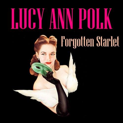 Forgotten Starlet by Lucy Ann Polk