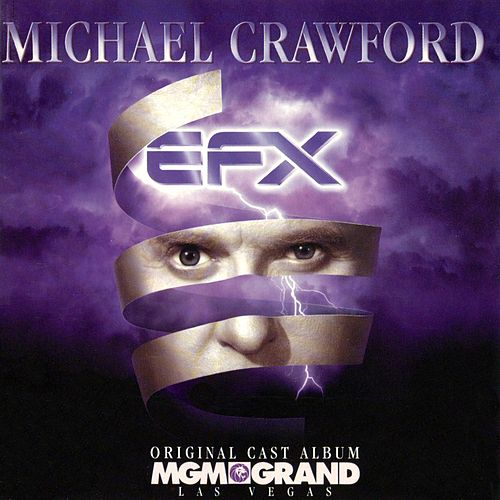 EFX Original Cast Album by Michael Crawford