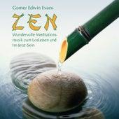ZEN: Meditationsmusik by Gomer Edwin Evans