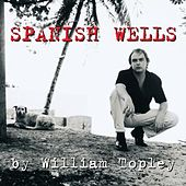 Spanish Wells by William Topley