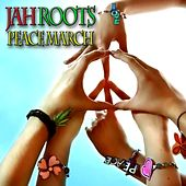 Peace March by Jah Roots