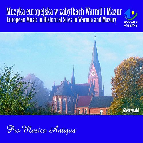 European Music in Historical Sites in Warmia and Mazury: Gietrzwald by Pro Musica Antiqua