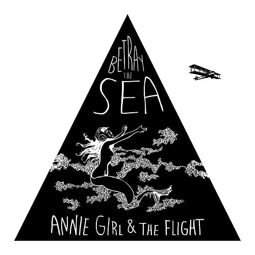Betray the Sea by Annie Girl and The Flight