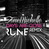 Days Are Gone (Rune Remix) by ToneMichelle