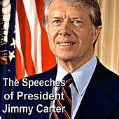 The Speeches of President Jimmy Carter by Jimmy Carter