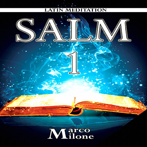 Salm 1 - Latin Meditation by Marco Milone