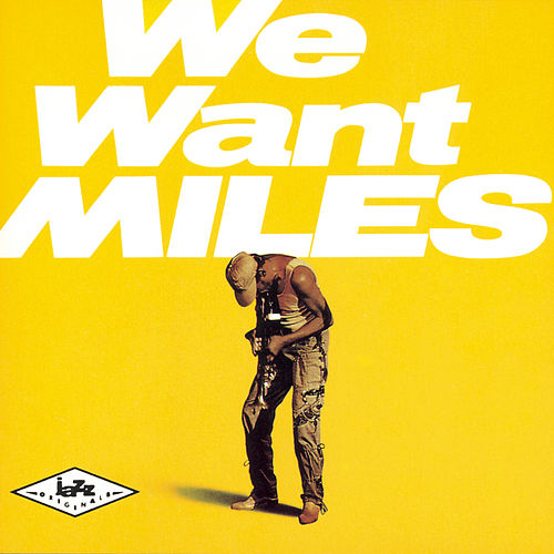 We Want Miles by Miles Davis