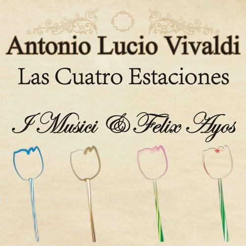 Antonio Lucio Vivaldi: Las Cuatro Estaciones by Felix Ayo