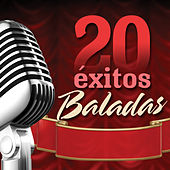 20 Éxitos: Baladas by Various Artists