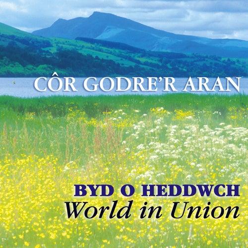 Byd O Heddwch / World In Union by Cor Godre'R Aran Male Voice Choir