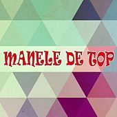 Manele De Top 2014 von Various Artists