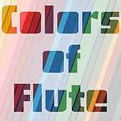 Colors of Flute by Various Artists