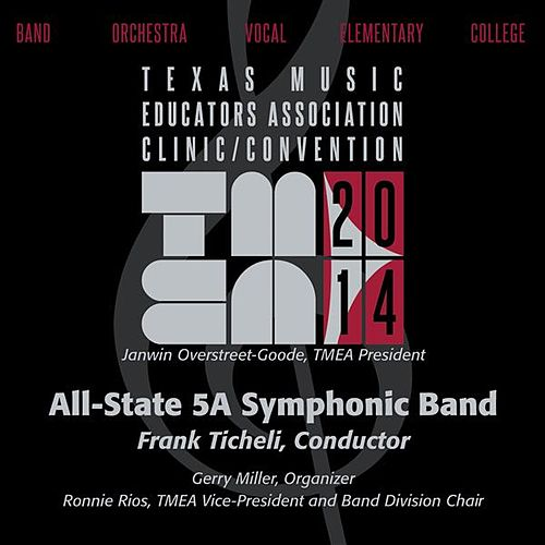 2014 Texas Music Educators Association (TMEA): All-State 5A Symphonic Band by Texas All-State 5A Symphonic Band