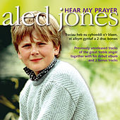 Hear My Prayer by Aled Jones
