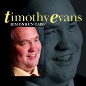 Dim Ond Un Gair by Timothy Evans