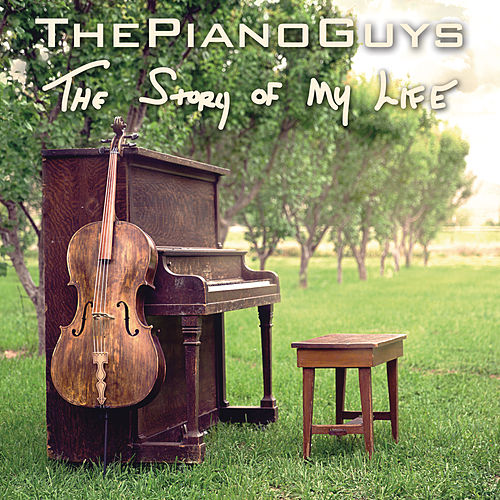 Story of My Life by The Piano Guys