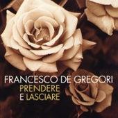 Prendere e lasciare by Francesco de Gregori