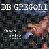 Fuoco amico  (Live 2001) by Francesco de Gregori