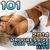 101 Progressive Goa Trance Hits 2014 by Various Artists