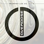 Overdose (Murphy Lee vs Jay E) by Murphy Lee