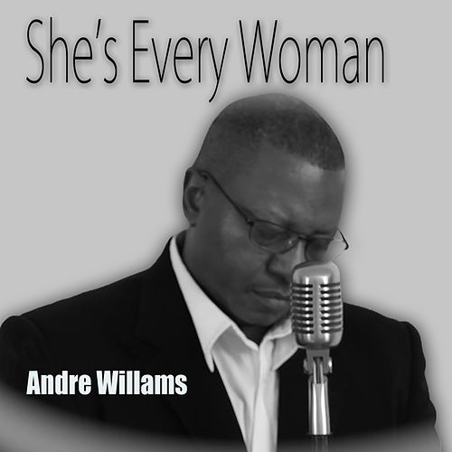 She's Every Woman - Single by Andre Williams (1)