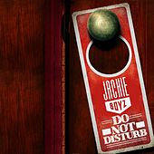 Do Not Disturb by Jackie Boyz