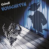 Voischattn by Gsindl