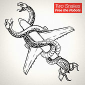 Two Snakes - EP by Free The Robots