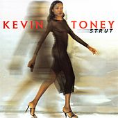 Strut by Kevin Toney