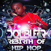 Rebirth of Hip Hop by Double R