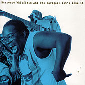 Let's Lose It by Barrence Whitfield & The Savages