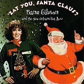 Zat You Santa Claus? by Banu Gibson